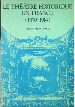 Le theatre historique en France 1870 - 1914