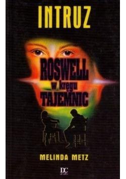 Roswell w kręgu tajemnic Intruz