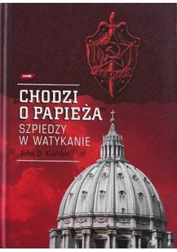 Chodzi o Papieża Szpiedzy w Watykanie