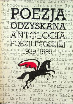 Poezje Odzyskane Antologia Poezji Polskiej 1939 1989
