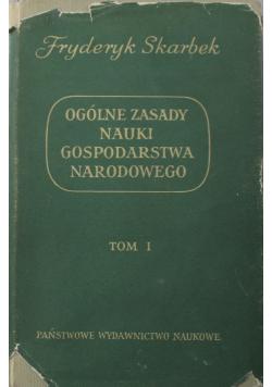 Ogólne zasady nauki gospodarstwa narodowego Tom I