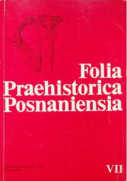 Folia Praehistorica Posnaniensia tom VII