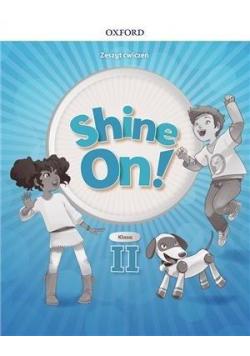 Shine On! 2 Zeszyt ćwiczeń OXFORD