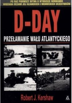 D DAY Przełamanie wału Atlantyckiego