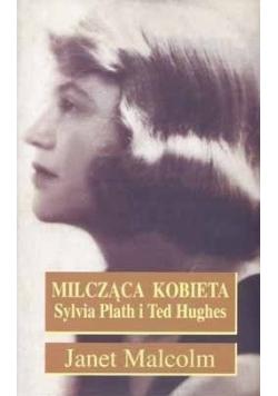 Milcząca kobieta Sylvia Plath i Ted Hughes