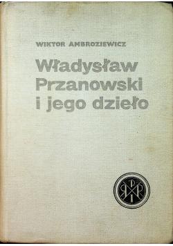 Władysław Przanowski i jego dzieło