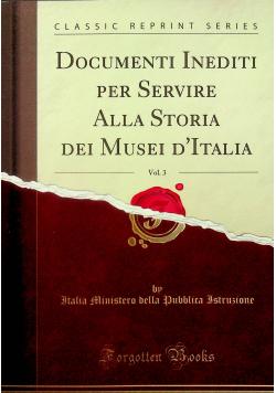 Documenti inediti per servire alla storia vol 3 reprint z 1880 r