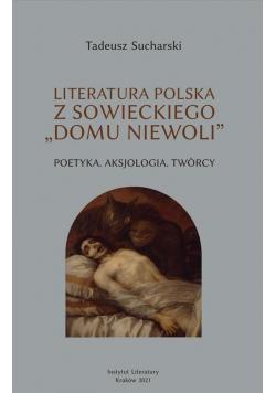 Literatura polska zsowieckiego domu niewoli