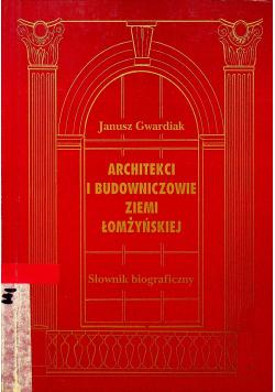 Architekci i budowniczowie ziemi łomżyńskiej
