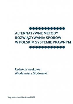 Alternatywne metody rozwiązywania sporów w polskim systemie prawnym