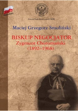 Biskup negocjator Zygmunt Choromański 1892 1968