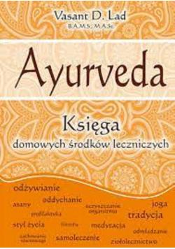 Ayurveda Księga domowych środków leczniczych