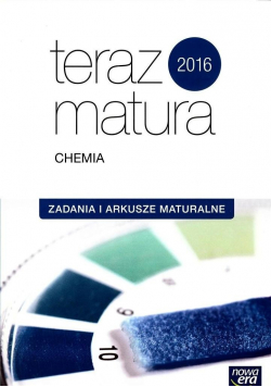 Teraz matura 2016 Chemia Zadania i arkusze maturalne