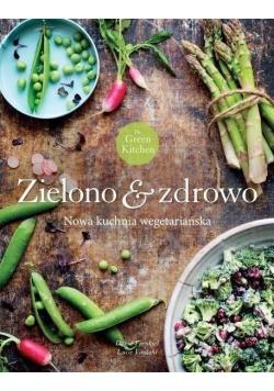 Zielono and zdrowo Nowa kuchnia wegetariańska