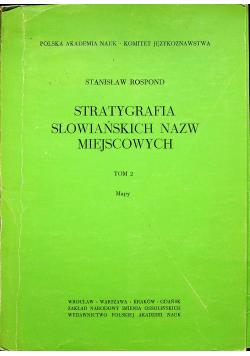 Stratygrafia słowiańskich nazw miejscowych Tom II Mapy