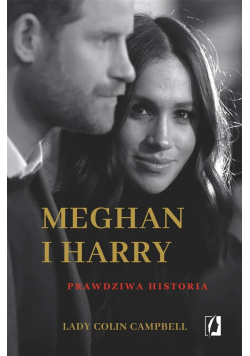 Meghan i Harry: Prawdziwa historia