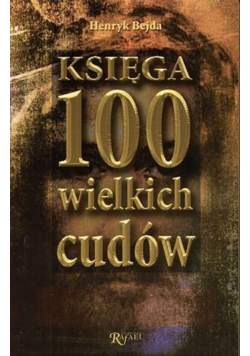 Księga 100 wielkich cudów