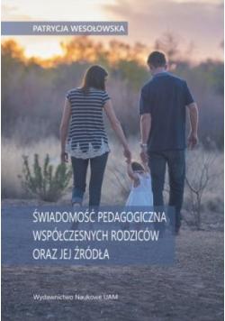 Świadomość pedagogiczna współczesnych rodziców oraz jej źródła