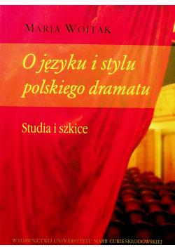 O języku i stylu polskiego dramatu Studia i szkice