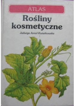 Rośliny kosmetyczne atlas
