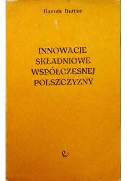 Innowacje składniowe współczesnej polszczyzny