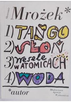 Tango / Słoń / Wesele w Atomicach / Woda