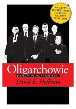 Oligarchowie Bogactwo i władza w nowej Rosji