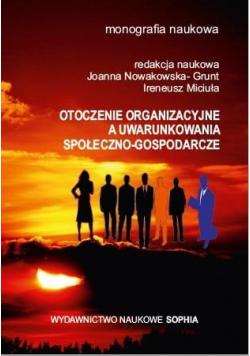 Otoczenie org. a uwarunkowania społeczno-gospod.