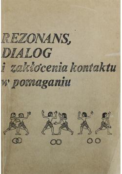 Rezonans dialog i zakłócenia kontaktu w pomaganiu
