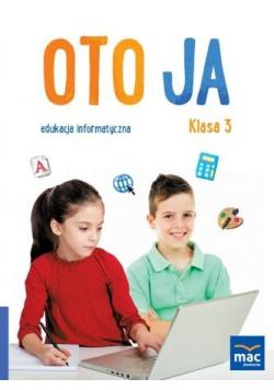 Oto Ja. Edukacja informatyczna SP 3 + CD MAC