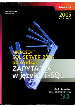 Microsoft SQL Server 2005 od środka Zapytania w języku T SQL