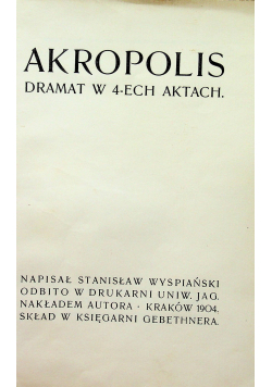Akropolis Dramat w 4 ech aktach 1904 r  wyd I