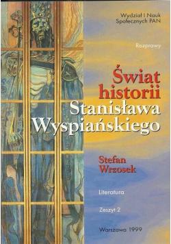 Świat historii Stanisława Wyspiańskiego Zeszyt 2