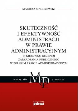 Skuteczność i efektywność administracji w prawie..