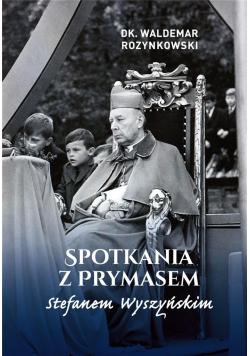 Spotkania z Prymasem Stefanem Wyszyńskim