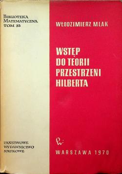 Wstęp do teorii przestrzeni Hilberta
