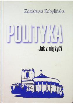 Polityka Jak z nią żyć