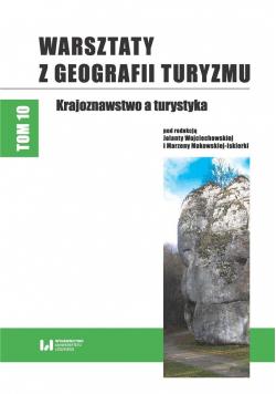 Warsztaty z Geografii Turyzmu T.10