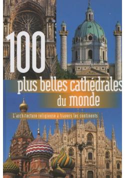 100 plus belles cathedrales du monde