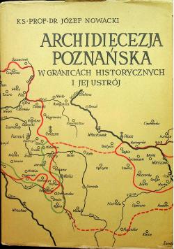 Archidiecezja poznańska w granicach historycznych i jej ustrój