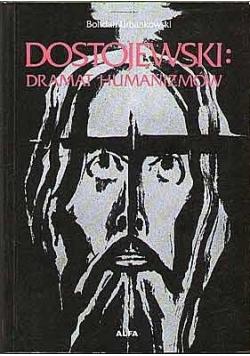 Dostojewski Dramat humanizmów