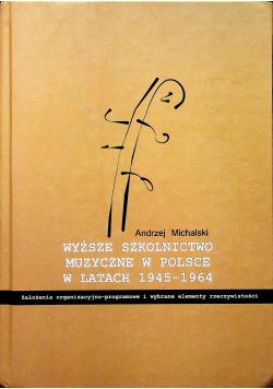 Wyższe szkolnictwo muzyczne w Polsce w latach 1945 1964