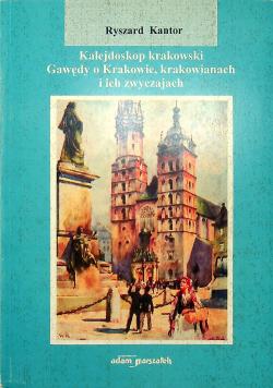 Kalejdoskop krakowski Gawędy o Krakowie krakowianach i ich zwyczajach