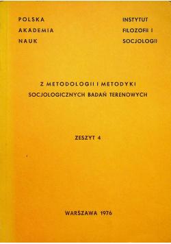 Z metodologii i metodyki socjologicznych badań terenowych Zeszyt 4