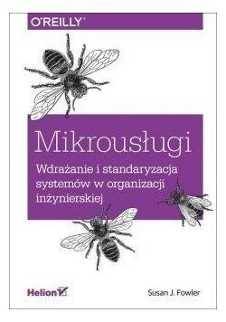Mikrousługi Wdrażanie i standaryzacja systemów