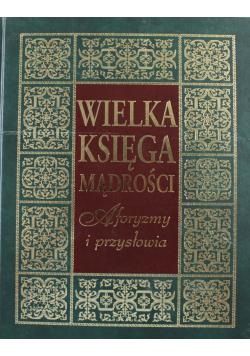Wielka Księga Mądrości Aforyzmy i przysłowia