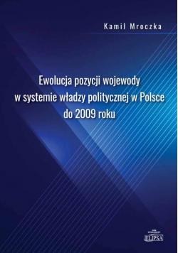 Ewolucja pozycji wojewody w systemie władzy polit.