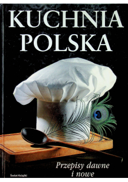 Kuchnia polska Przepisy dawne i nowe