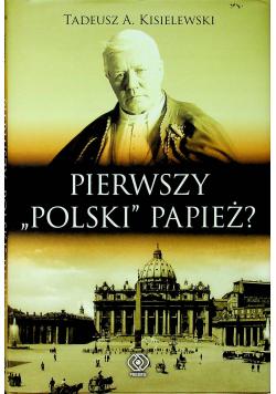 Pierwszy polski papież