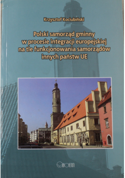 Polski samorząd gminny w procesie integracji europejskiej + autograf Kociubińskiego
